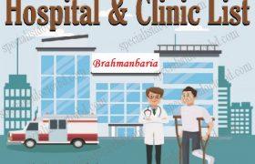 Brahmanbaria Hospital & Clinic List, Location, Address, Helpline Number