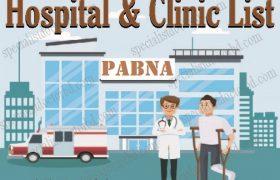 Pabna Hospital & Clinic List, Location, Address, Helpline Number